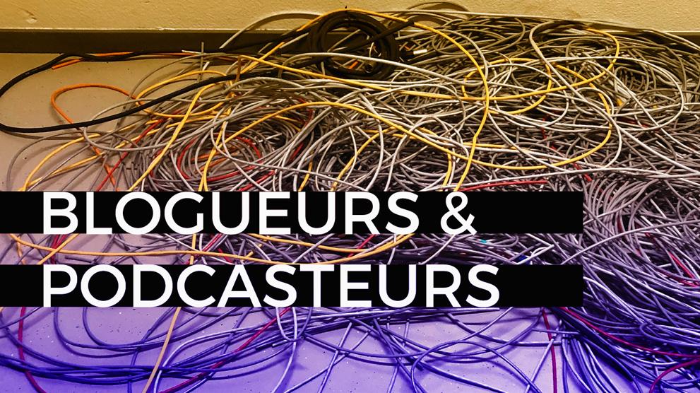 blog blogueurs et podcasteurs