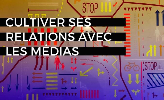 blog cultiver ses relations médias