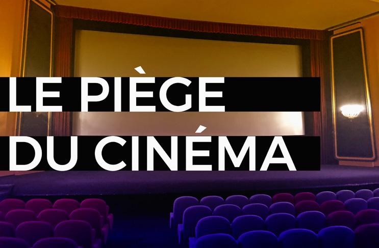 blog piège cinéma