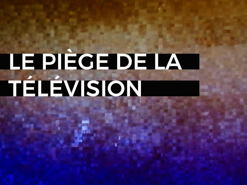 blog piège télévision